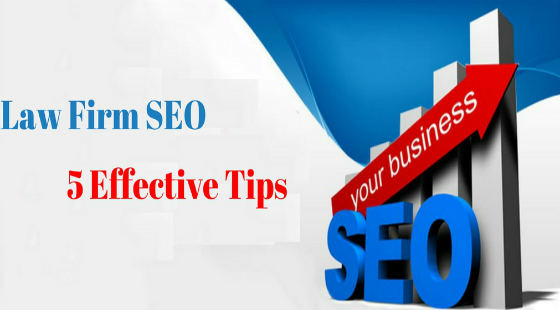 Law Firm SEO: 5 Effective Tips to Get the Desired Results from Your Website