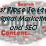 Best Place To Learn Digital Marketing and SEO