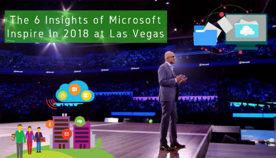 6 Insights of Microsoft Inspire 2018 in Las Vegas