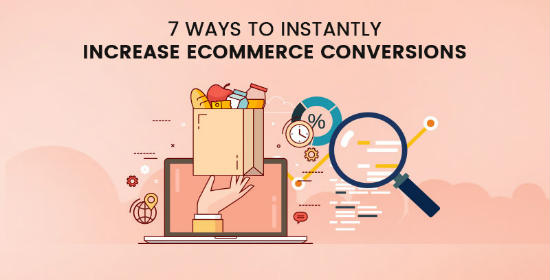 ways instantly increase eCommerce conversions